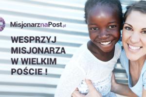 Dołącz do Akcji – Misjonarz na Post