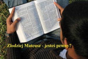 Złodziej Mateusz – jesteś pewny?