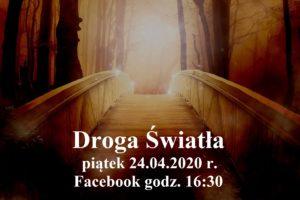 Droga Światła – 24.04.2020 r.