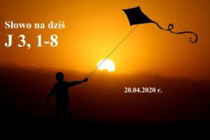 Słowo na dziś – 20.04.2020 r.