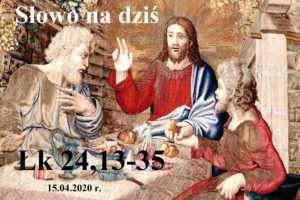 Słowo na dziś – 15.04.2020 r.
