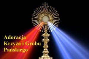Adoracja Krzyża i Grobu Pańskiego