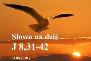Słowo na dziś – 01.04.2020 r.