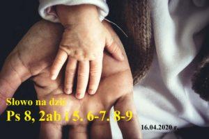 Słowo na dziś – 16.04.2020 r.