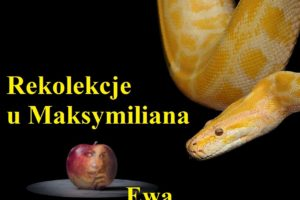 Rekolekcje u Maksymiliana – Ewa