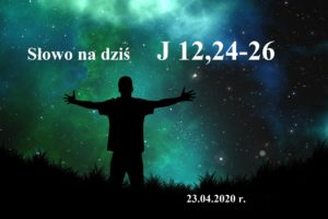 Słowo na dziś – 23.04.2020 r.