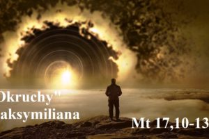 """""""Okruchy"""" Maksymiliana – 12.12.2020 r."""