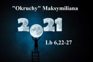 """""""Okruchy"""" Maksymiliana – 01.01.2021 r."""