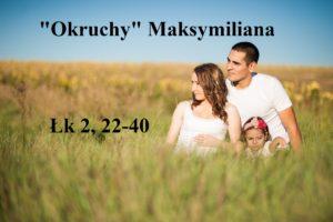 """""""Okruchy"""" Maksymiliana – 27.12.2020 r."""