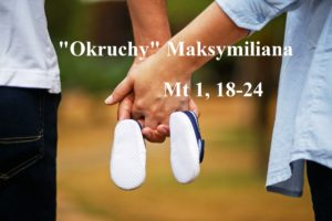 """""""Okruchy"""" Maksymiliana – 18.12.2020 r."""