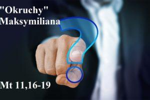 """""""Okruchy"""" Maksymiliana – 11.12.2020 r."""