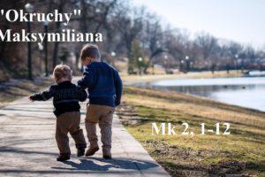 """""""Okruchy"""" Maksymiliana – 15.01.2021 r."""
