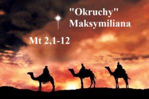 """""""Okruchy"""" Maksymiliana – 06.01.2021 r."""