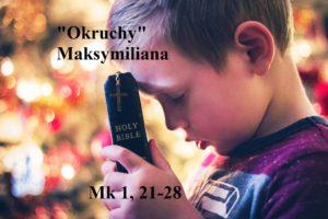 """""""Okruchy"""" Maksymiliana – 12.01.2021 r."""