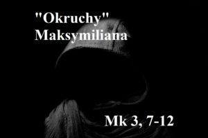 """""""Okruchy"""" Maksymiliana – 21.01.2021 r."""