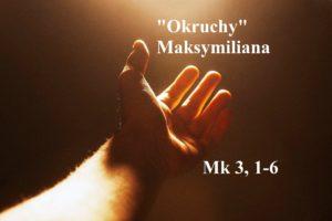"""""""Okruchy"""" Maksymiliana – 20.01.2021 r."""