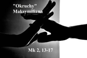 """""""Okruchy"""" Maksymiliana – 16.01.2021 r."""