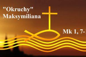 """""""Okruchy"""" Maksymiliana – 10.01.2021 r."""