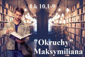 """""""Okruchy"""" Maksymiliana – 26.01.2021 r."""