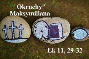 """""""Okruchy"""" Maksymiliana – 24.02.2021 r."""