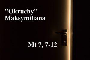 """""""Okruchy"""" Maksymiliana – 25.02.2021 r."""