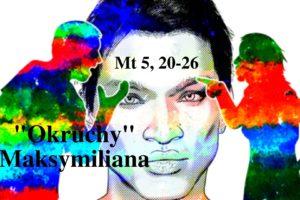 """""""Okruchy"""" Maksymiliana – 26.02.2021 r."""