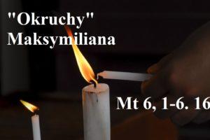 """""""Okruchy"""" Maksymiliana – 17.02.2021 r."""