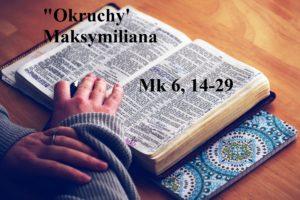 """""""Okruchy"""" Maksymiliana – 05.02.2021 r."""