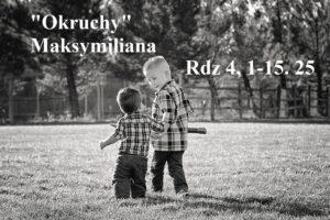 """""""Okruchy"""" Maksymiliana – 15.02.2021 r."""