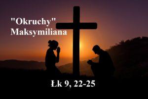"""""""Okruchy"""" Maksymiliana – 18.02.2021 r."""