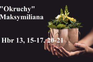 """""""Okruchy"""" Maksymiliana – 06.02.2021 r."""