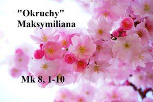 """""""Okruchy"""" Maksymiliana – 13.02.2021 r."""
