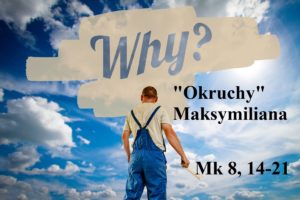 """""""Okruchy"""" Maksymiliana – 16.02.2021 r."""