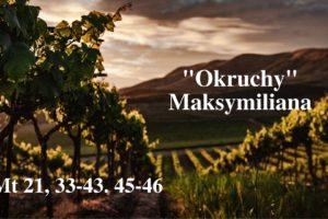 """""""Okruchy"""" Maksymiliana – 05.03.2021 r."""