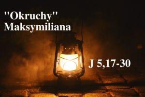 """""""Okruchy"""" Maksymiliana – 17.03.2021 r."""