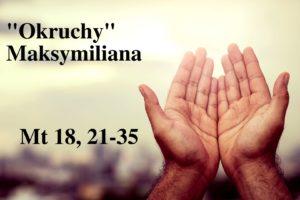 """""""Okruchy"""" Maksymiliana – 09.03.2021 r."""