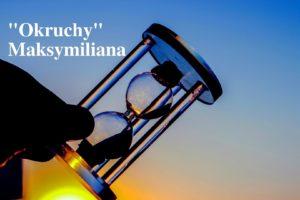 """""""Okruchy"""" Maksymiliana – 18.03.2021 r."""
