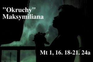 """""""Okruchy"""" Maksymiliana – 19.03.2021 r."""
