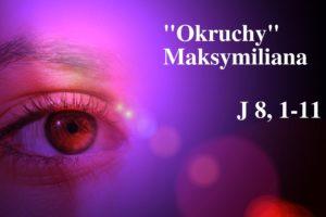 """""""Okruchy"""" Maksymiliana – 22.03.2021 r."""