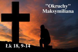"""""""Okruchy"""" Maksymiliana – 13.03.2021 r."""