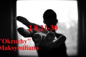 """""""Okruchy"""" Maksymiliana – 23.03.2021 r."""