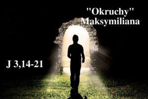 """""""Okruchy"""" Maksymiliana – 14.03.2021 r."""