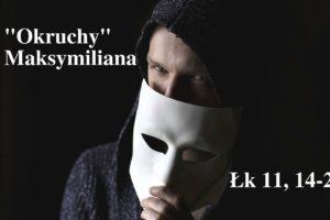 """""""Okruchy"""" Maksymiliana – 11.03.2021 r."""