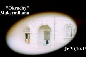 """""""Okruchy"""" Maksymiliana – 26.03.2021 r."""