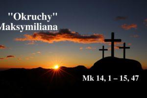 """""""Okruchy"""" Maksymiliana – 28.03.2021 r."""