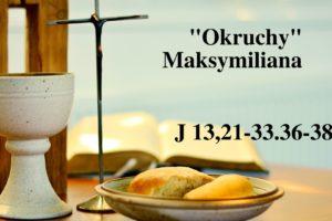 """""""Okruchy"""" Maksymiliana – 30.03.2021 r."""