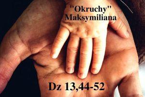 """""""Okruchy"""" Maksymiliana – 01.05.2021 r."""