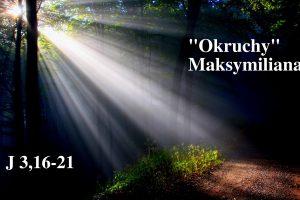 """""""Okruchy"""" Maksymiliana – 14.04.2021 r."""