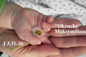 """""""Okruchy"""" Maksymiliana – 15.04.2021 r."""