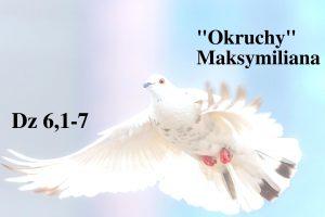 """""""Okruchy"""" Maksymiliana – 16.04.2021 r."""